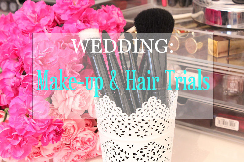 Wedding Makeup and Hair Trials