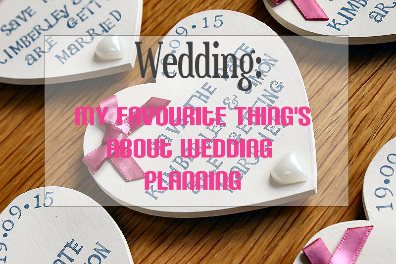 Favourite things about wedding planning