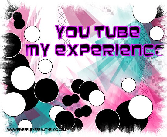 You Tube My Experience